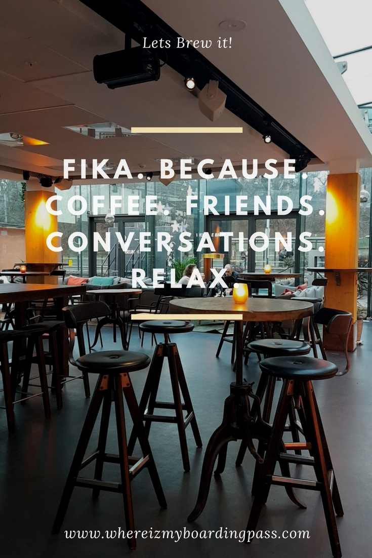 FIKA. BECAUSE. COFFEE. FRIENDS. CONVERSATIONS. RELAX.